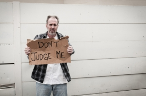 Homeless: Don't Judge Me